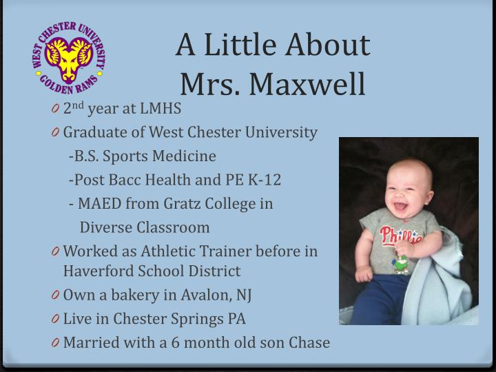 A little about mrs maxwell