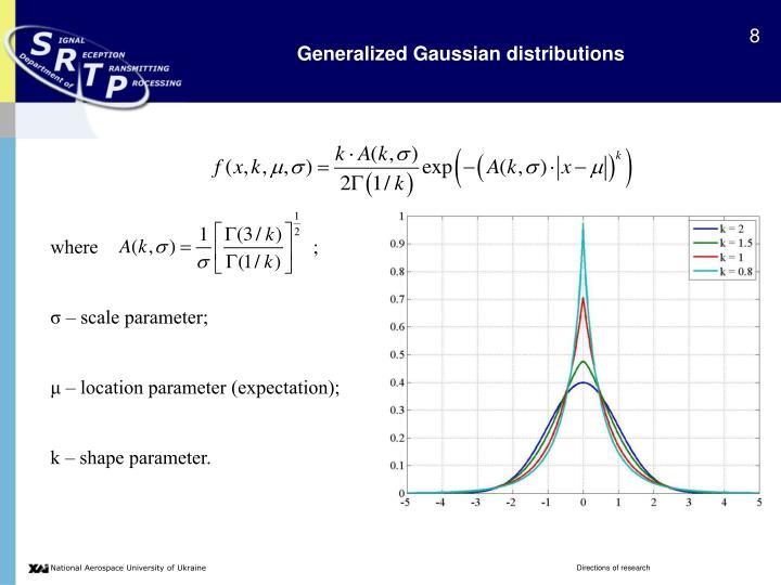 Generalized Gaussian distributions