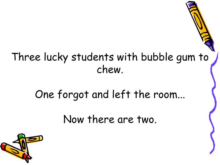 Three lucky students with bubble gum to chew.