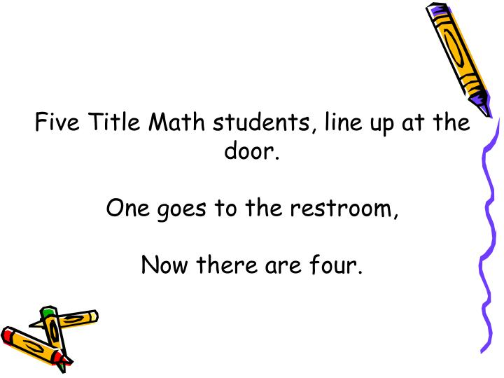 Five Title Math students, line up at the door.
