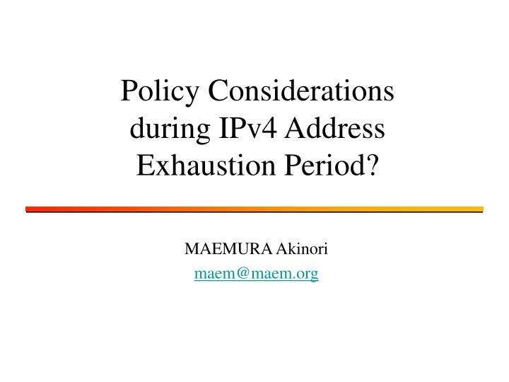 Policy considerations during ipv4 address exhaustion period