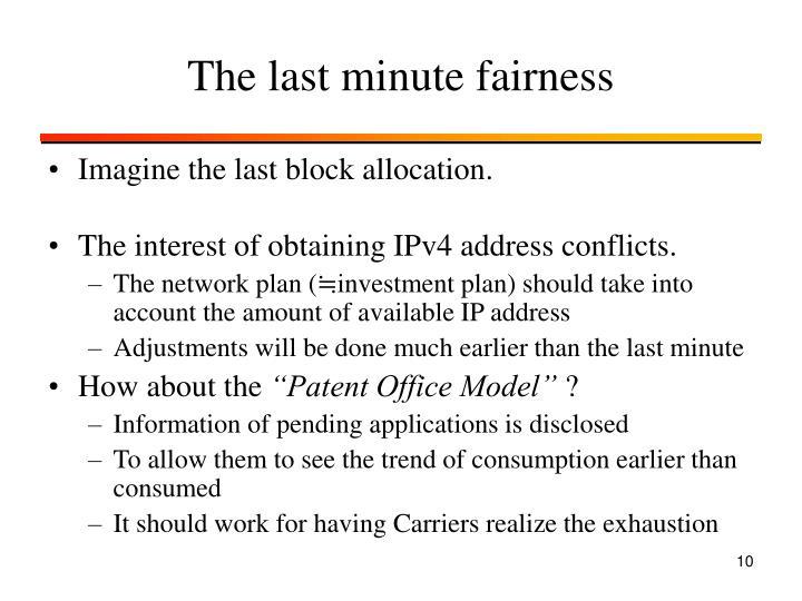 The last minute fairness