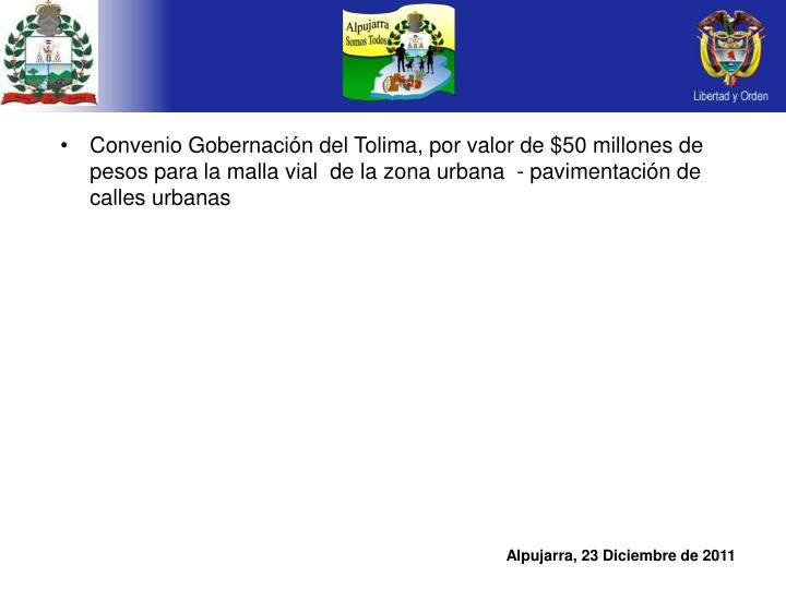 Convenio Gobernación del Tolima, por valor de $50 millones de pesos para la malla vial  de la zona urbana  - pavimentación de calles urbanas