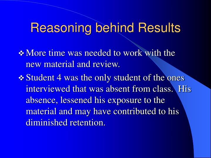 Reasoning behind Results
