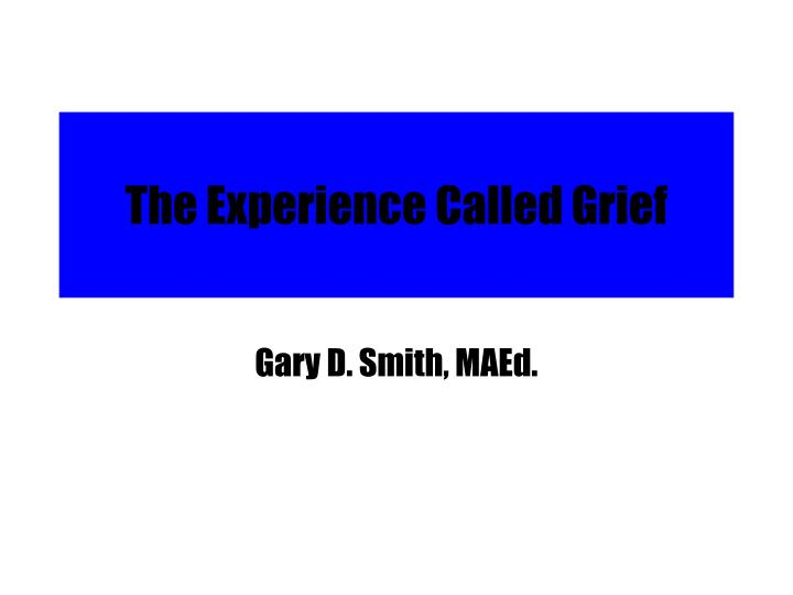 The experience called grief