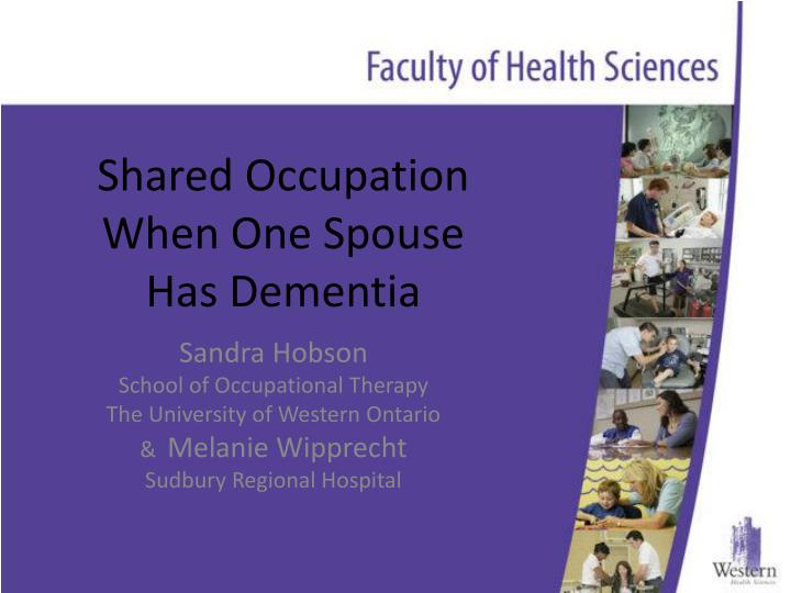 Shared occupation when one spouse has dementia