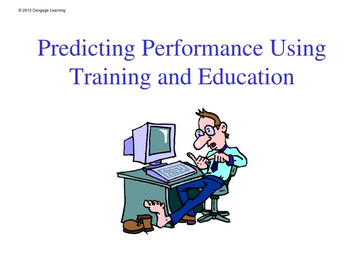 Predicting Performance Using Training and Education