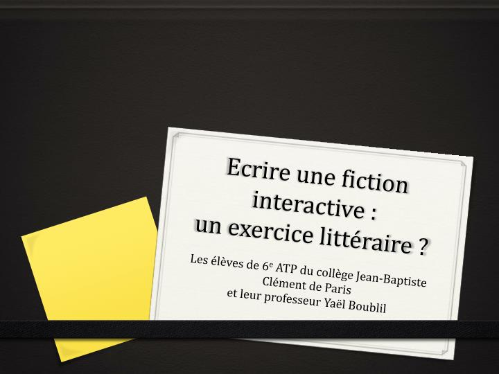 Ecrire une fiction interactive :