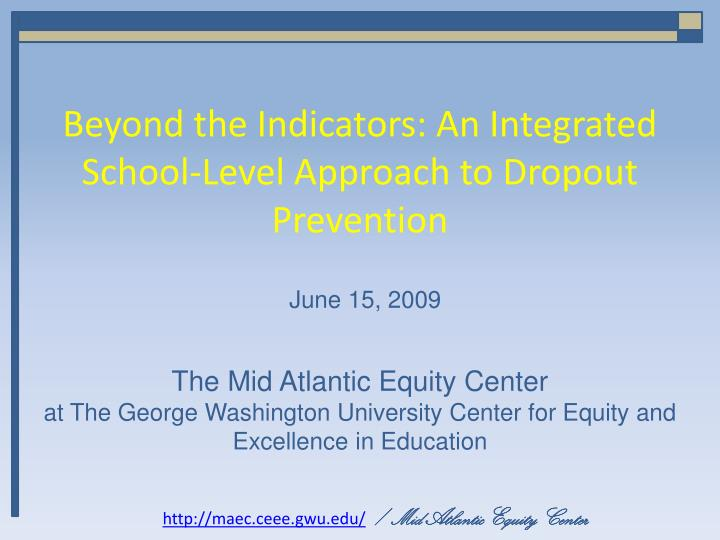 Beyond the indicators an integrated school level approach to dropout prevention
