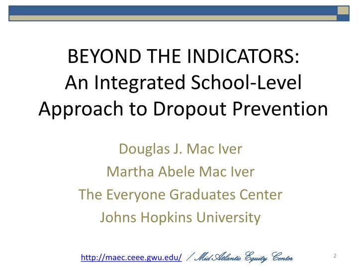 Beyond the indicators an integrated school level approach to dropout prevention1