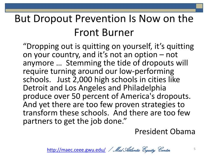But Dropout Prevention Is Now on the Front Burner