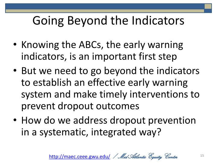 Going Beyond the Indicators