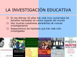 la investigaci n educativa