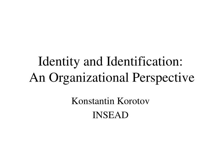 Identity and identification an organizational perspective