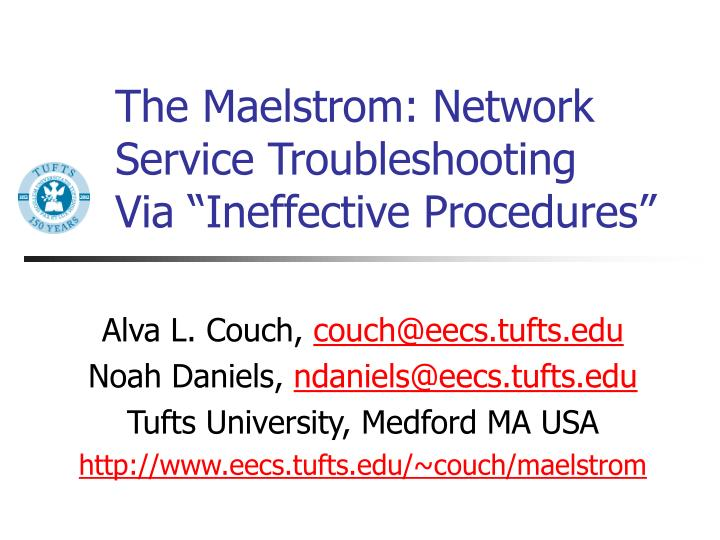 The maelstrom network service troubleshooting via ineffective procedures