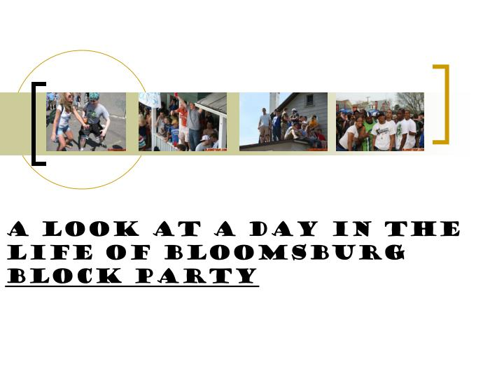 a look at a day in the life of bloomsburg block party n.