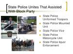 state police unites that assisted with block party