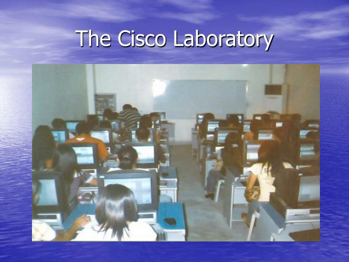 The Cisco Laboratory