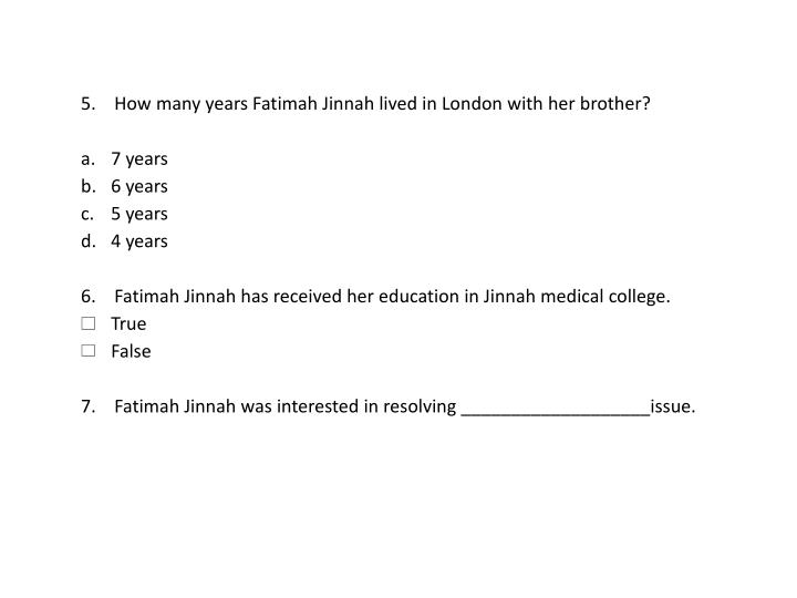 5.    How many years Fatimah Jinnah lived in London with her brother?