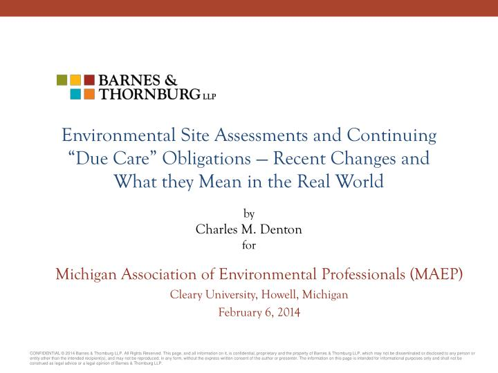 "Environmental Site Assessments and Continuing ""Due Care"" Obligations — Recent Changes and"