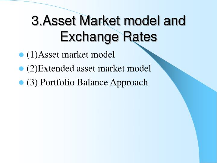 3.Asset Market model and Exchange Rates