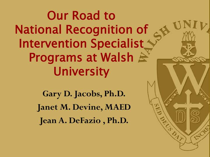 our road to national recognition of intervention specialist programs at walsh university n.