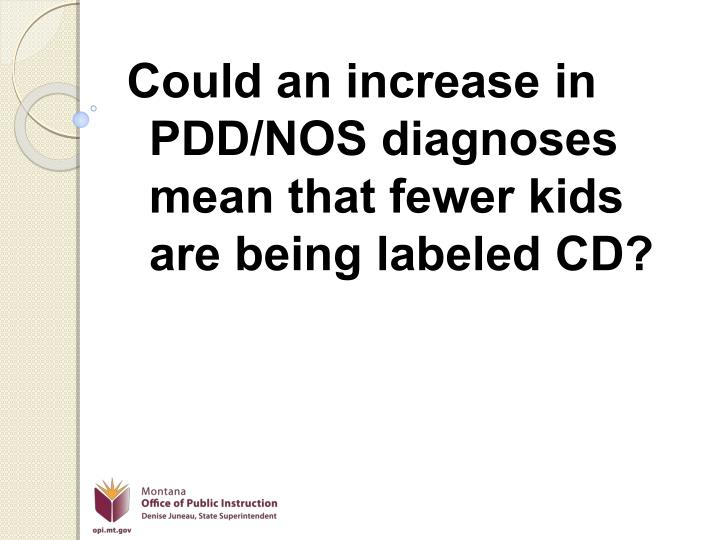 Could an increase in PDD/NOS diagnoses mean that fewer kids are being labeled CD?