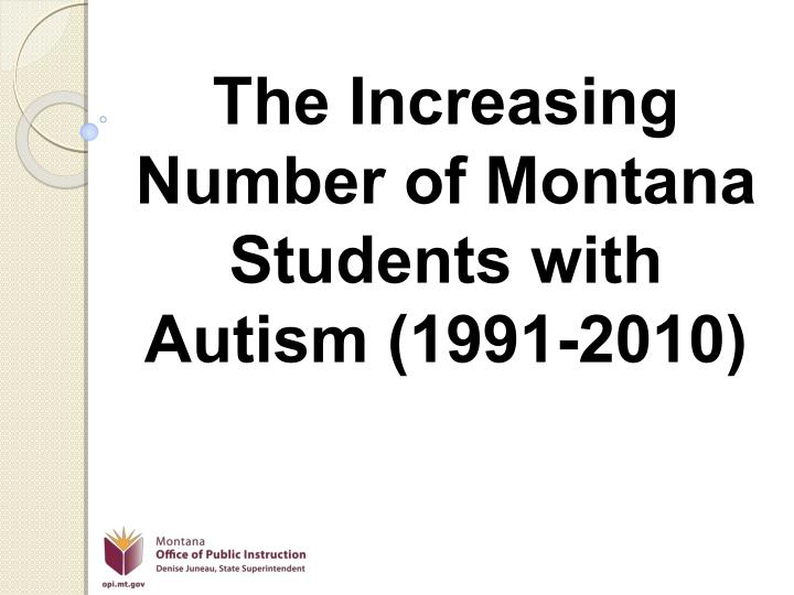 The Increasing Number of Montana Students with Autism (1991-2010)
