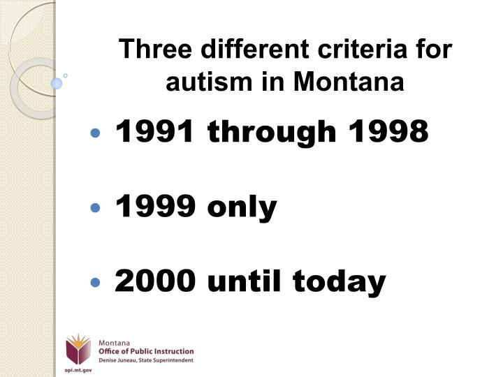 Three different criteria for autism in Montana