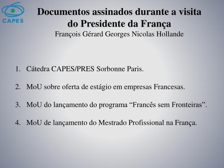 Documentos assinados durante a visita do Presidente da França