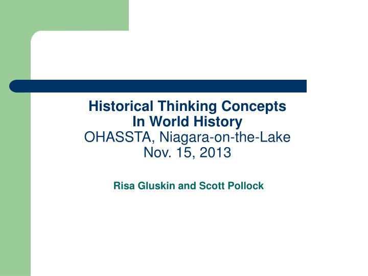 Historical thinking concepts in world history ohassta niagara on the lake nov 15 2013