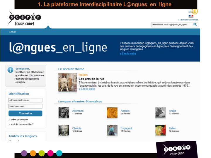 1. La plateforme interdisciplinaire L@ngues_en_ligne