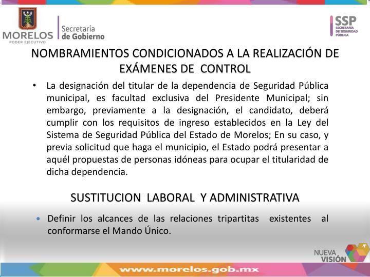 NOMBRAMIENTOS CONDICIONADOS A LA REALIZACIÓN DE  EXÁMENES DE  CONTROL