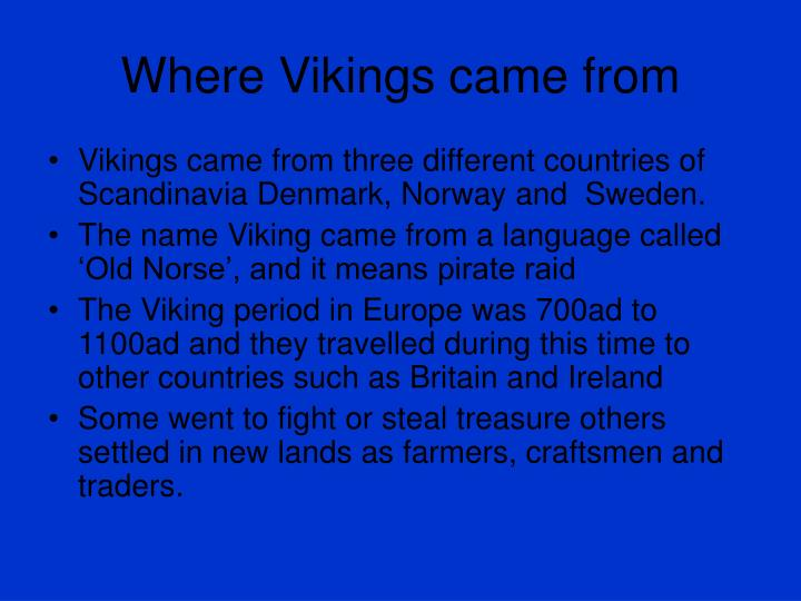Where vikings came from