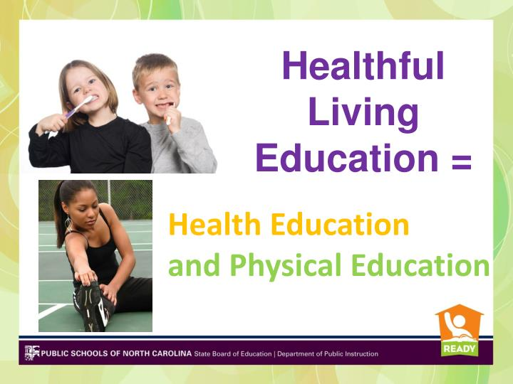 Healthful Living Education =