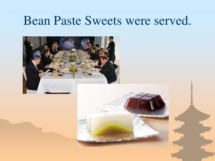 Bean Paste Sweets were served.