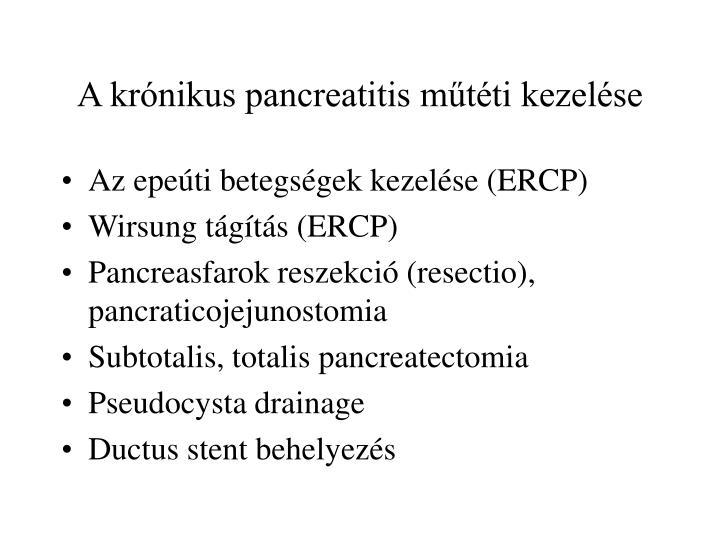 A krónikus pancreatitis műtéti kezelése