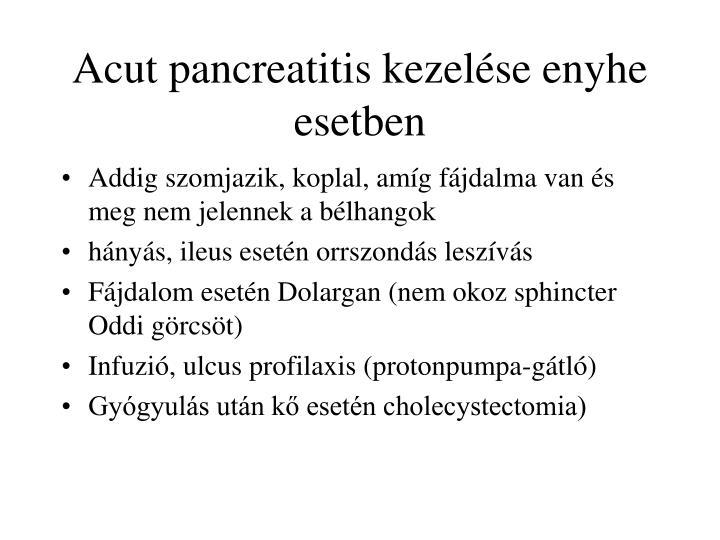 Acut pancreatitis kezelése enyhe esetben