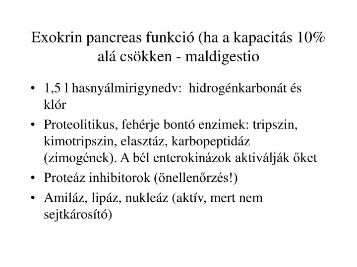 Exokrin pancreas funkci ha a kapacit s 10 al cs kken maldigestio