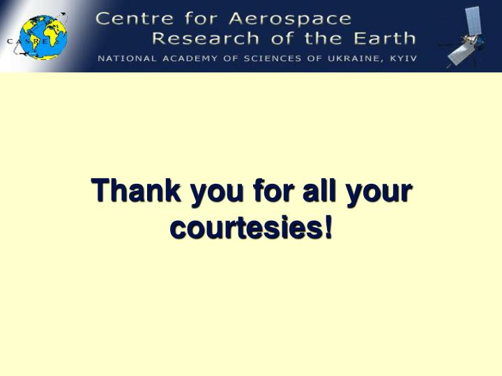 Thank you for all your courtesies!
