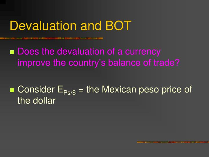 Devaluation and BOT