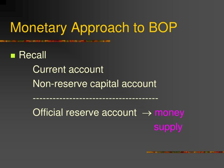 Monetary Approach to BOP
