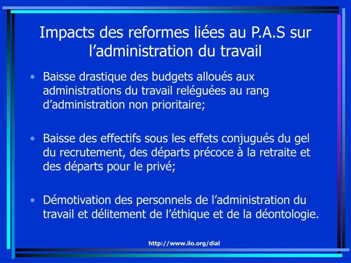 Impacts des reformes liées au P.A.S sur l'administration du travail