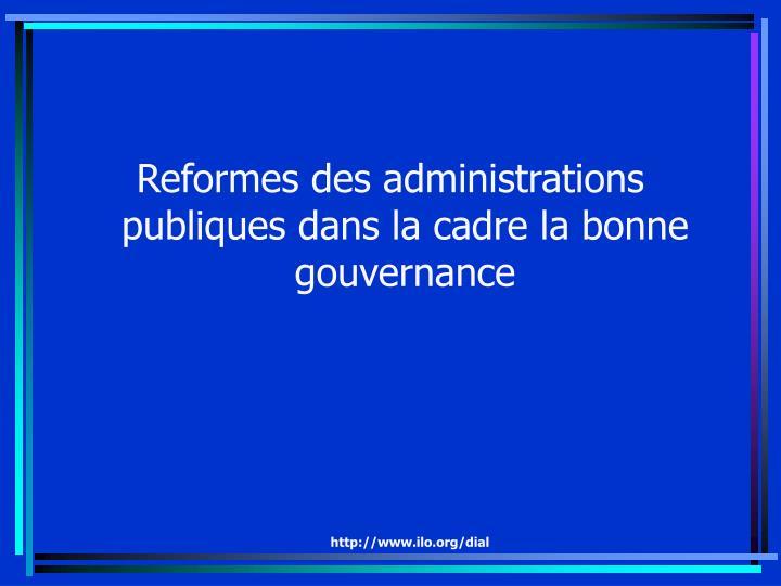 Reformes des administrations publiques dans la cadre la bonne gouvernance