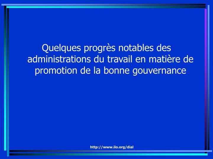 Quelques progrès notables des administrations du travail en matière de promotion de la bonne gouvernance