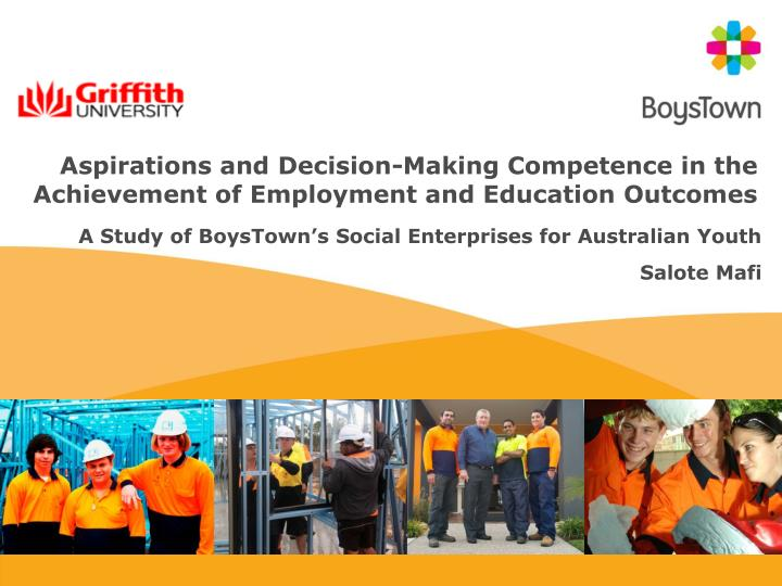 aspirations and decision making competence in the achievement of employment and education outcomes n.