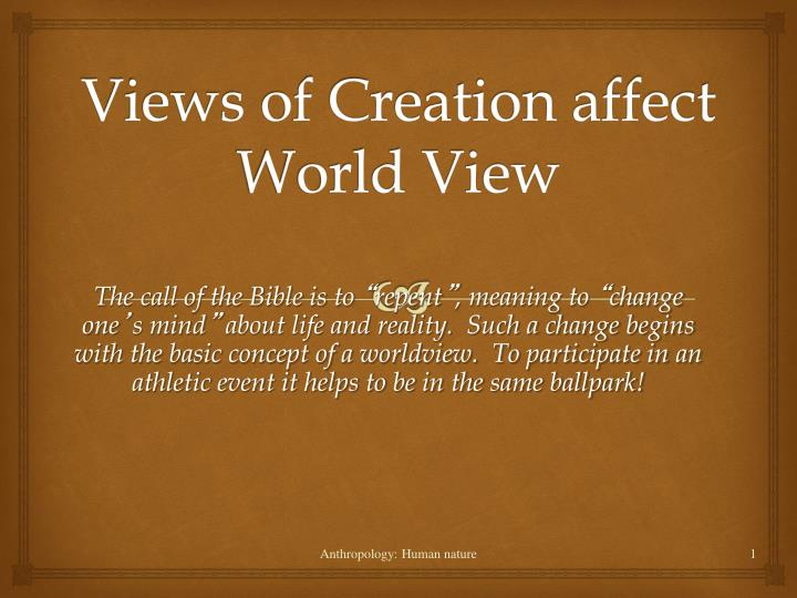 views of creation affect world view n.