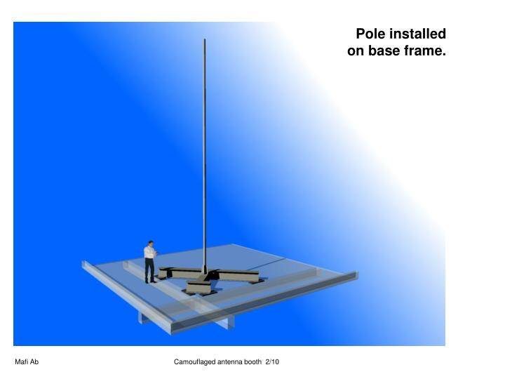 Pole installed