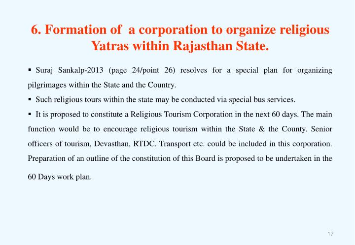 6. Formation of  a corporation to organize religious Yatras within Rajasthan State.