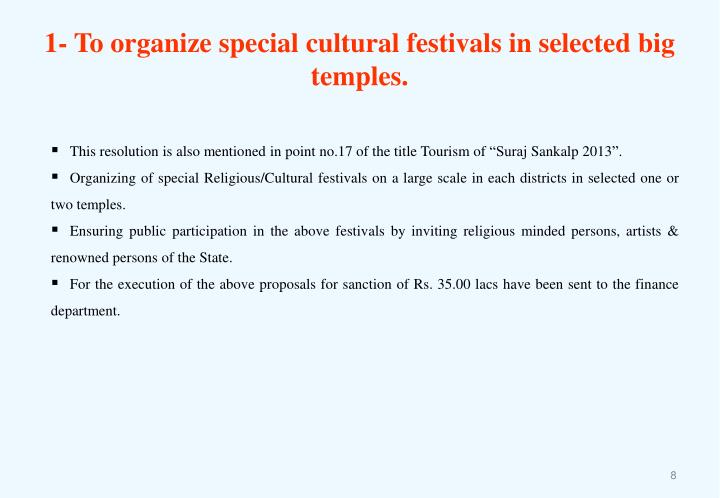 1- To organize special cultural festivals in selected big temples.